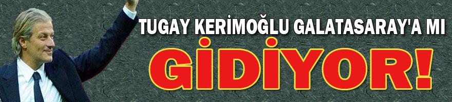 Tugay Kerimoğlu Galatasaray'a göz kırptı! gidiyor mu?