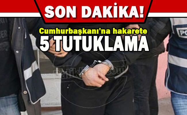 Hilvan'da gözaltına alınan 6 PKK'liden 5'i Erdoğan'a hakaretten tutuklandılar