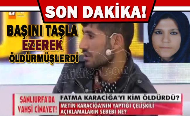 Siverek ilçesindeki Fatma Karaciga cinayetinde flaş gelişme!