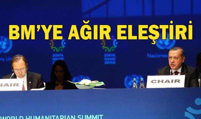 Erdoğan'dan BM'ye sert bir dille eleştiri