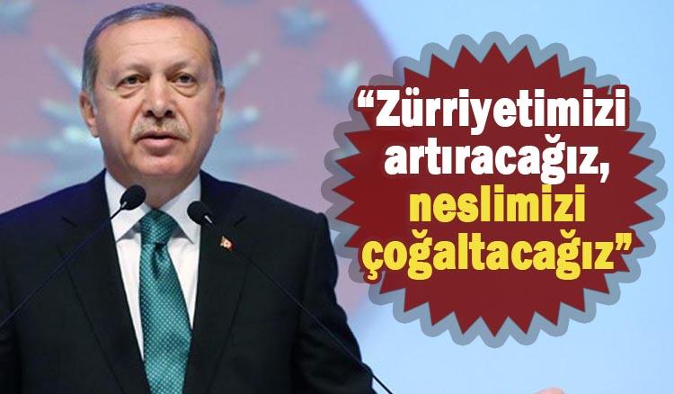 Erdoğan'dan Flaş doğum kontrolü açıklaması