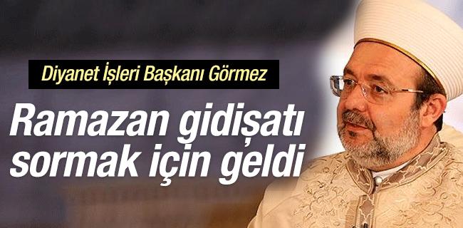 Mehmet Görmez: İmdadımıza ramazan yetişti