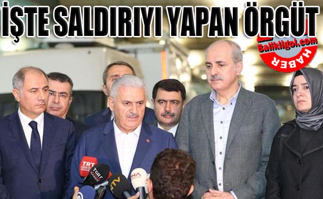 Başbakan Yıldırım saldırıyı yapan örgütü açıkladı