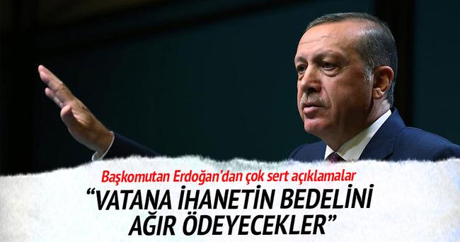 Erdoğan'dan çok sert açıklama: Bu ihanetin bedelini ağır ödeyecekler