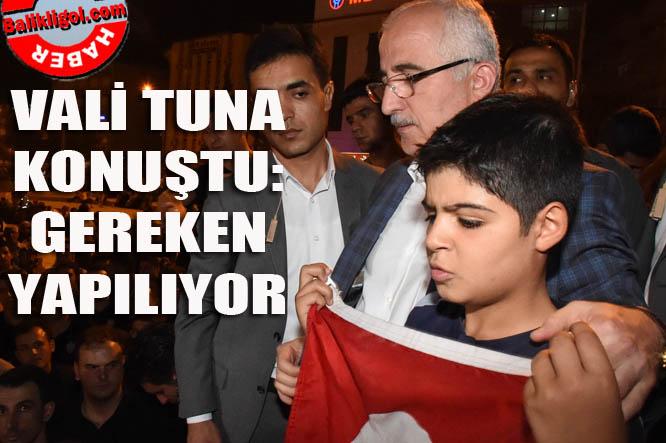 Urfa Valisi Tuna açıkladı: Gereken yapılıyor