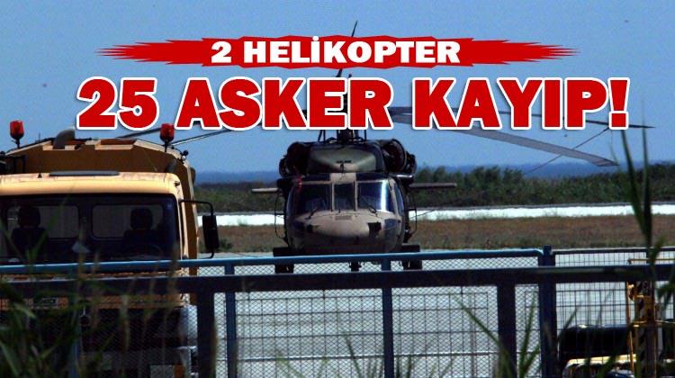Flaş haber! 2 helikopter 25 asker kayıp