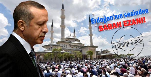 Erdoğan'nın sesinden sabah ezanı! paylaşım rekoru kırıyor