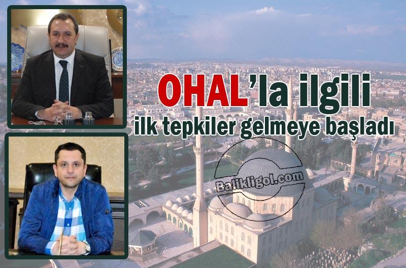 OHAL'la ilgili Urfa iş dünyasından ilk tepkiler gelmeye başladı