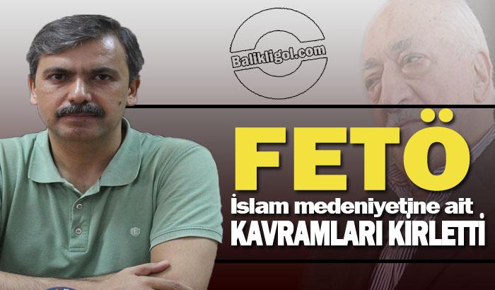 """HRÜ  Öğretim Görevlisi Celil Ebuzer: """"FETÖ İslam medeniyetine ait kavramları kirletti"""""""