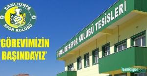 Şanlıurfaspor Yönetimi: Görevimizin başındayız