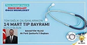 Ak Parti İl Başkanı Bahattin Yıldız'dan Tıp Bayramı mesaj