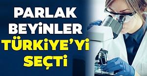Bilim İnsanları Çalışmalarını Türkiye'ye Taşıyor