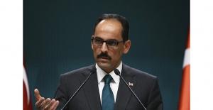 Cumhurbaşkanlığı Sözcüsü İbrahim Kalın'dan gündeme ilişkin açıklamalar