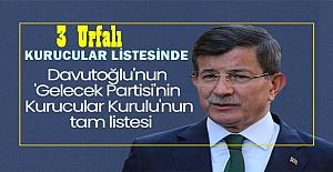 Davutoğlu'nun Gelecek Partisinde 3 Urfalı Kurucu Oldu