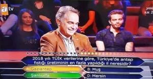 Kim Milyoner Olmak ister de Antep Fıstığı...