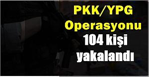 Kuzey Suriye'de PKK/YPG Operasyonu: 104 Gözaltı