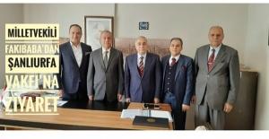 Milletvekili Fakıbaba'dan Şanlıurfa Vakfı'na ziyaret