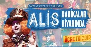 Karaköprü'de Alis Harikalar Diyarı Sahnelenecek