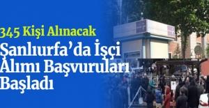 Şanlıurfa'da 345 İşçi Alımı Başvuruları Başladı