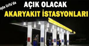 İşte Urfa'daki 1-2-3 Mayıs Nöbetçi Petrol İstasyonları