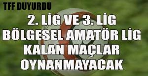 TFF'den açıklama: 2. ve 3. lig maçları oynanmayacak