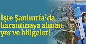Urfa'da 7 Temmuz 2020 Günü Karantinaya Alınan Yerler...