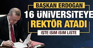 Erdoğan 16 üniversiteye rektör atadı. İşte isim isim atanan rektörler...