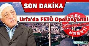 Urfa'da yeni FETÖ operasyonu: 14 Kişi Gözaltına alındı