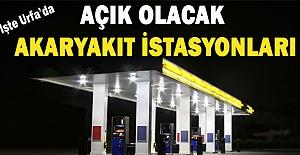 Urfa'da haftasonu hizmet verecek akaryakıt istasyonları listesi yayımlandı