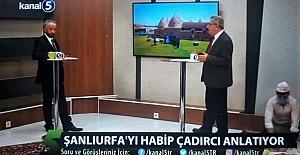 Habip Çadırcı, Kanal 5'te Şanlıurfa'yı anlattı