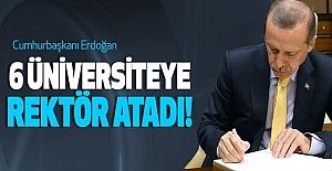 Cumhurbaşkanı Erdoğan 6 Üniversiteye Rektör Ataması Yaptı