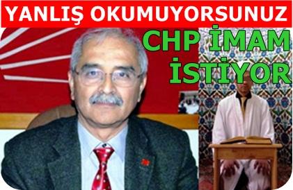 Yanlış okumuyorsunuz, CHP Şanlıurfa için imam istedi