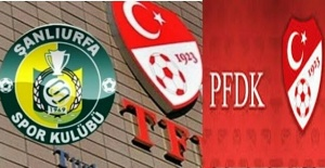 Şanlıurfaspor, PFDK'ya Sevk Edildi