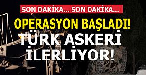 Son Dakikia! Türkiye operasyona başladı! Askeri ilerliyor