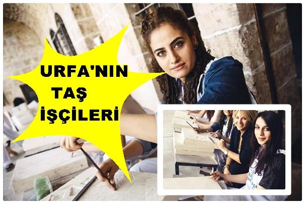 Arman Urfa'daki kadın taş işçiliğini yazdı