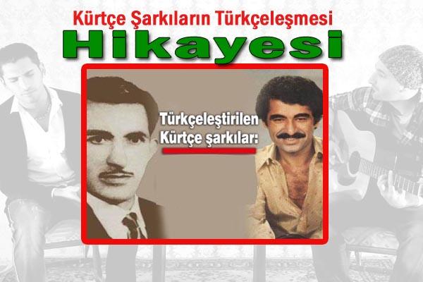Kürtçe Şarkıların Türkçeleşmesi Hikayesi