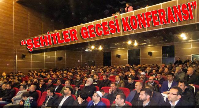 BİRECİK'TE ŞEHİTLER İÇİN KONFERANS DÜZENLENDİ
