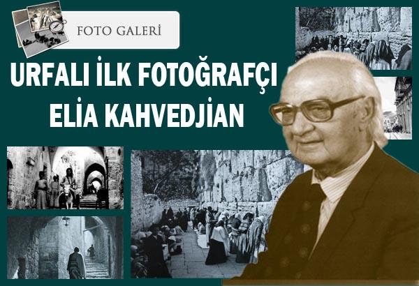 KUDÜS FOTOĞRAFÇISI; URFALI ELİA KAHVEDJİAN