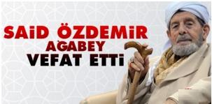Bediüzzaman Said Nursi talebesi Said Özdemir vefat etti