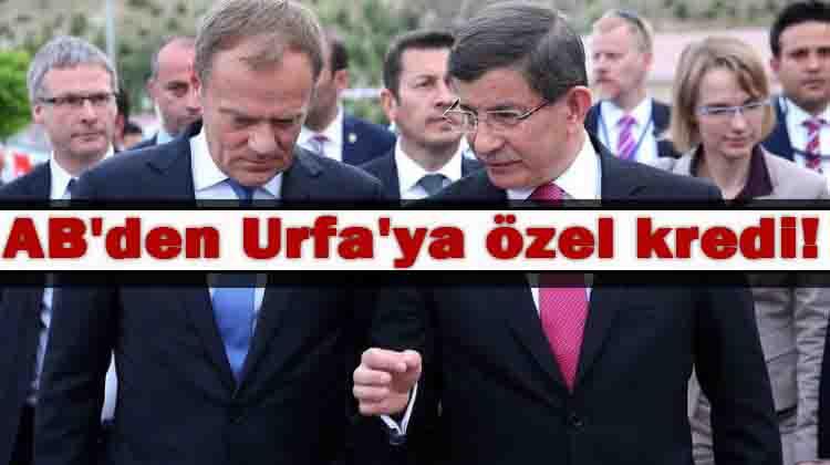 Avrupa Birliğinden Şanlıurfa'ya özel kredi!