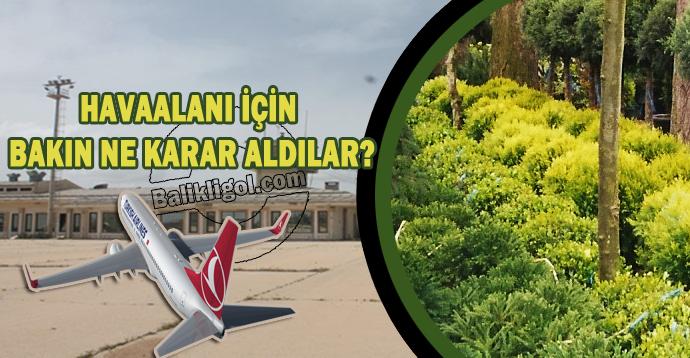 Urfa eski havaalanı ne olacak? Belediye meclisi karar aldı!