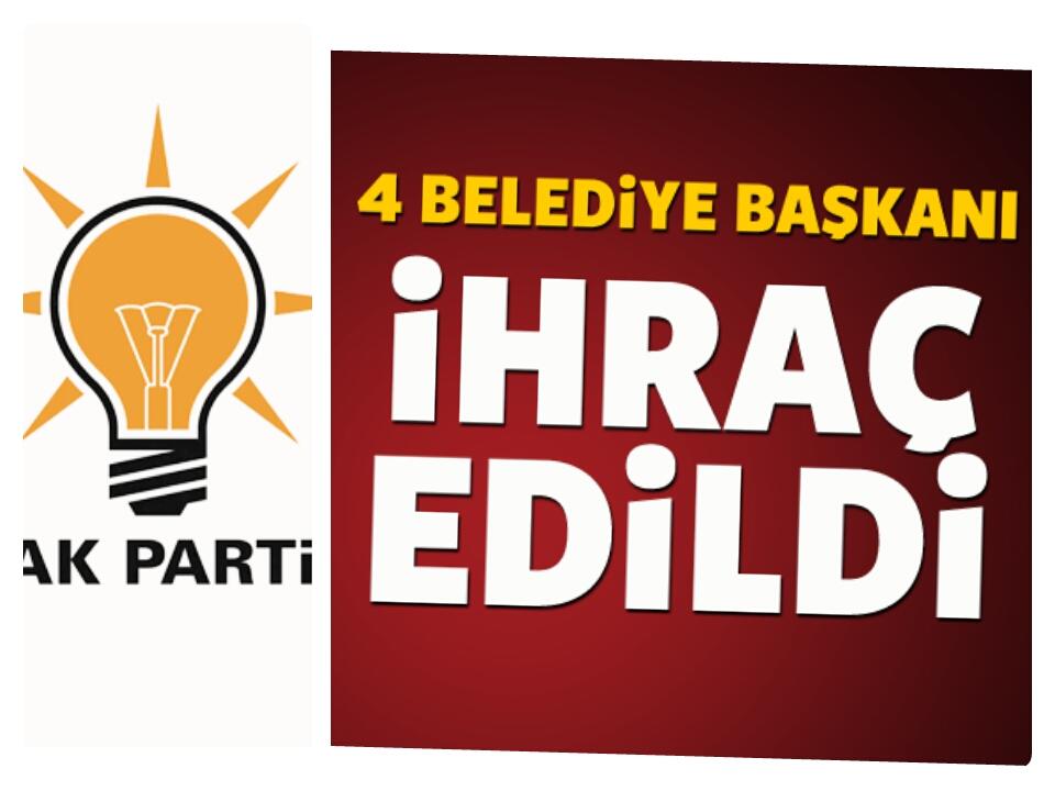 AK parti FETÖ bağlantılı 4 Belediye başkanını ihraç etti