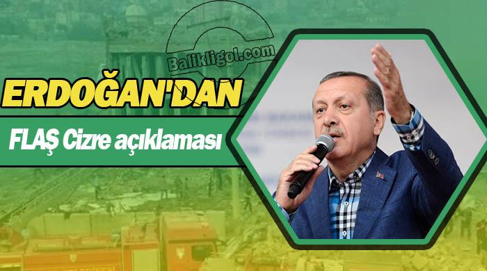 Erdoğan'dan Cizre Saldırısı Açıklaması: Manidardır!..