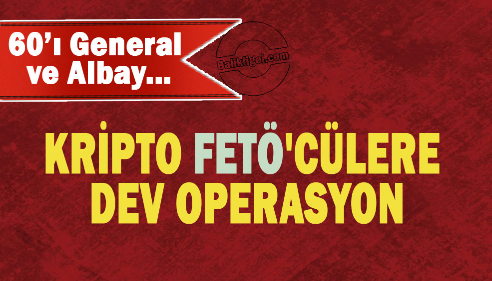 Dev operasyon! Kripto FETÖ'cülere gözaltı kararı