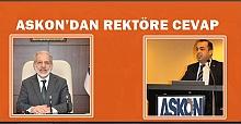 ASKON Başkanı Şahin'den Rektör Çelik'e Cevap