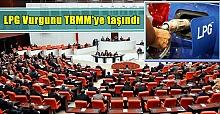 Urfa'daki LPG vurgunu Türkiye Büyük Millet Meclisi'ne taşındı