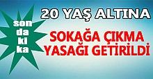 Erdoğan: 20 yaş altındakilere sokağa çıkma yasağı getirildi
