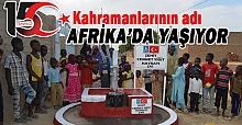 15 Temmuz Şehitlerinin İsimleri Afrika'da Yaşayacak