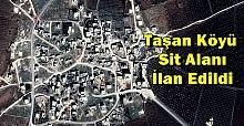 Resmi Gazete'de Yayınlandı! Taşan Köyü Sit Alanı İlan Edildi