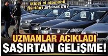 Araç alacaklar Dikkat! 2. El Araba Fiyatları Artacak mı?